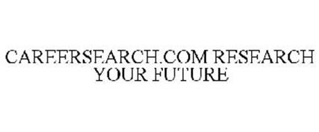 CAREERSEARCH.COM RESEARCH YOUR FUTURE