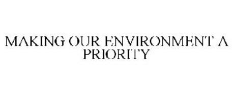 MAKING OUR ENVIRONMENT A PRIORITY