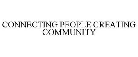 CONNECTING PEOPLE CREATING COMMUNITY