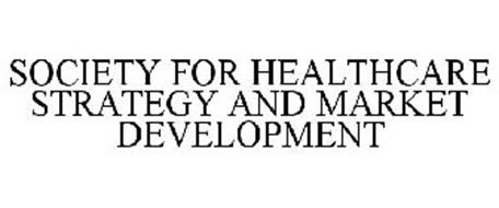 SOCIETY FOR HEALTHCARE STRATEGY AND MARKET DEVELOPMENT