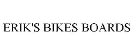 ERIK'S BIKES BOARDS