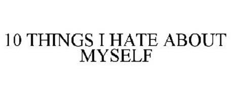 what i dislike about myself