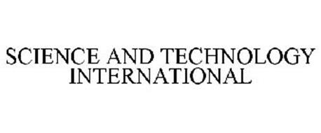 SCIENCE AND TECHNOLOGY INTERNATIONAL