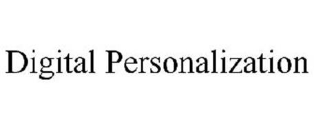 DIGITAL PERSONALIZATION