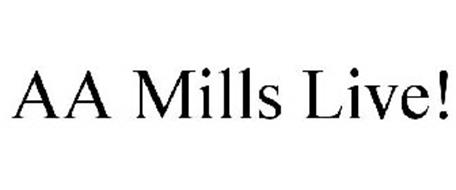 AA MILLS LIVE!