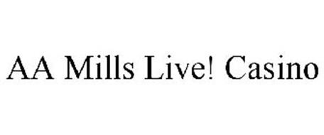 AA MILLS LIVE! CASINO