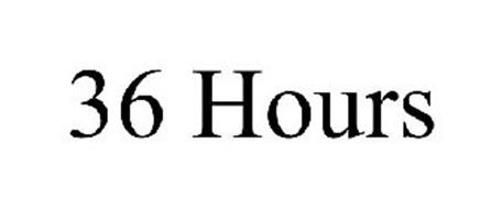36 HOURS