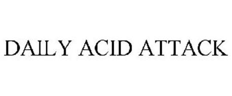 DAILY ACID ATTACK