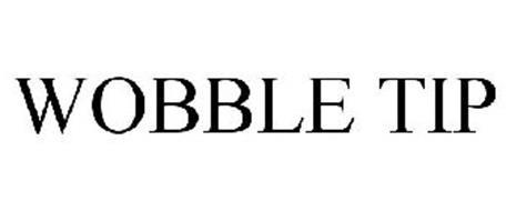 WOBBLE TIP