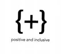 POSITIVE AND INCLUSIVE