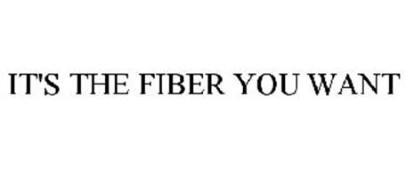 IT'S THE FIBER YOU WANT