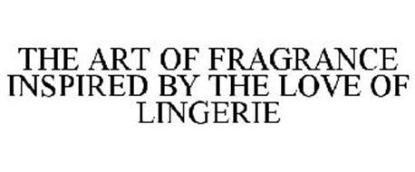 THE ART OF FRAGRANCE INSPIRED BY THE LOVE OF LINGERIE
