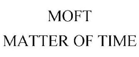 MOFT MATTER OF TIME