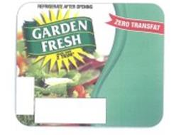 GARDEN FRESH REFRIGERATE AFTER OPENING ZERO TRANSFAT MADE WITH Z TRIM