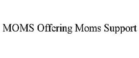 MOMS OFFERING MOMS SUPPORT