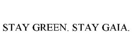 STAY GREEN. STAY GAIA.