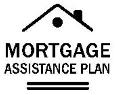 MORTGAGE ASSISTANCE PLAN