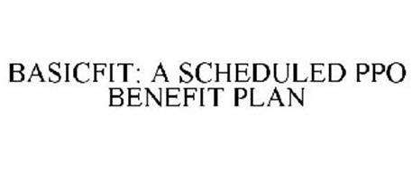 BASICFIT: A SCHEDULED PPO BENEFIT PLAN