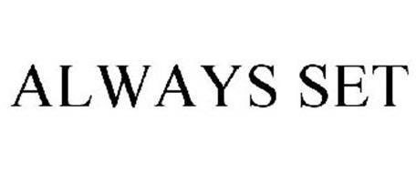 ALWAYS SET
