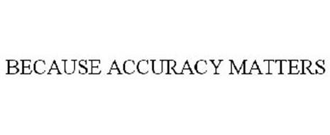 BECAUSE ACCURACY MATTERS