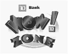 TD BANK WOW! ZONE TD