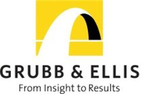 GRUBB & ELLIS FROM INSIGHT TO RESULTS