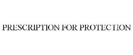 PRESCRIPTION FOR PROTECTION