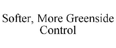 SOFTER, MORE GREENSIDE CONTROL