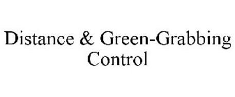 DISTANCE & GREEN-GRABBING CONTROL