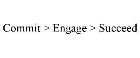 COMMIT > ENGAGE > SUCCEED
