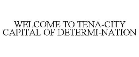 WELCOME TO TENA-CITY CAPITAL OF DETERMI-NATION