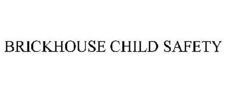 BRICKHOUSE CHILD SAFETY