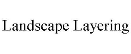 LANDSCAPE LAYERING