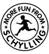 MORE FUN FROM SCHYLLING