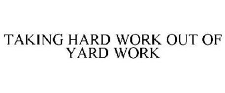 TAKING HARD WORK OUT OF YARD WORK