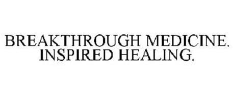 BREAKTHROUGH MEDICINE. INSPIRED HEALING.