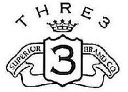 THRE3 3 SUPERIOR BRAND CO.