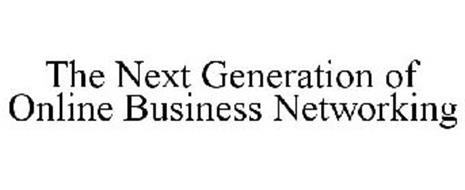 THE NEXT GENERATION OF ONLINE BUSINESS NETWORKING