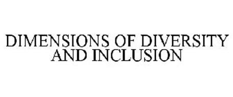 DIMENSIONS OF DIVERSITY AND INCLUSION