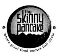 THE SKINNY PANCAKE WHERE GOOD FOOD COMES FULL CIRCLE