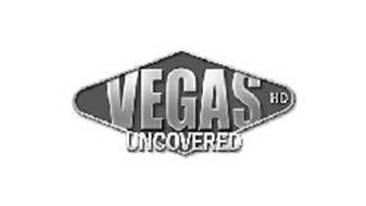 VEGAS UNCOVERED HD