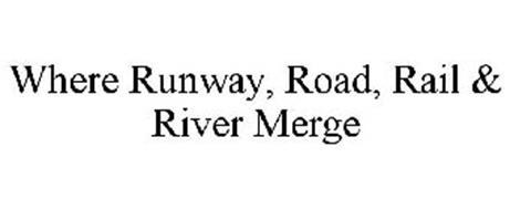 WHERE RUNWAY, ROAD, RAIL & RIVER MERGE