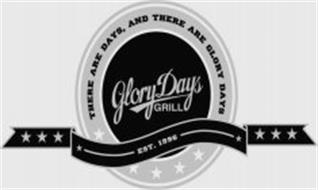 GLORY DAYS GRILL THERE ARE DAYS, AND THERE ARE GLORY DAYS EST. 1996