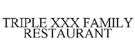 TRIPLE XXX FAMILY RESTAURANT