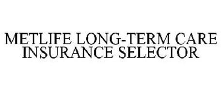 METLIFE LONG-TERM CARE INSURANCE SELECTOR