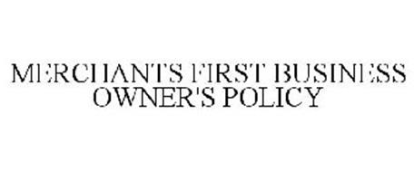 MERCHANTS FIRST BUSINESS OWNER'S POLICY
