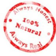 ALWAYS HONEST 100% NATURAL ALWAYS REAL