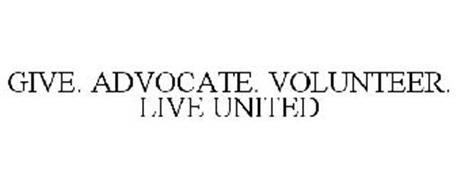 GIVE. ADVOCATE. VOLUNTEER. LIVE UNITED