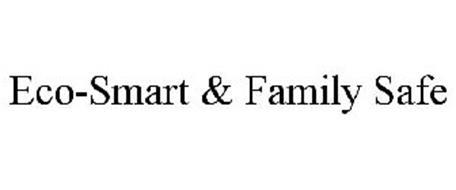 ECO-SMART & FAMILY SAFE