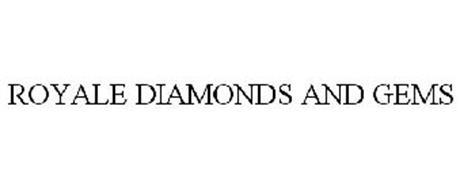 ROYALE DIAMONDS AND GEMS
